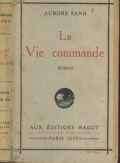 Roman La vie commande par Aurore Sand